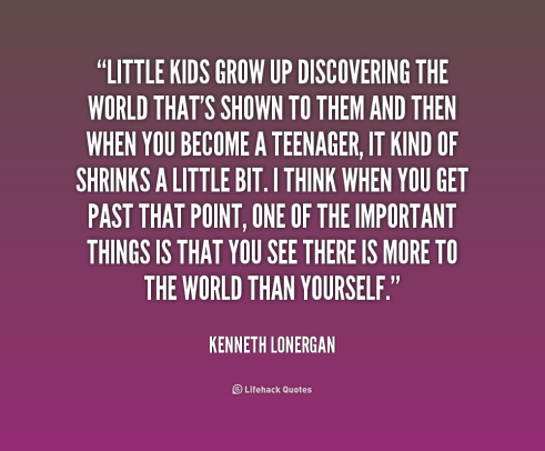 quote-Kenneth-Lonergan-little-kids-grow-up-discovering-the-world-198491